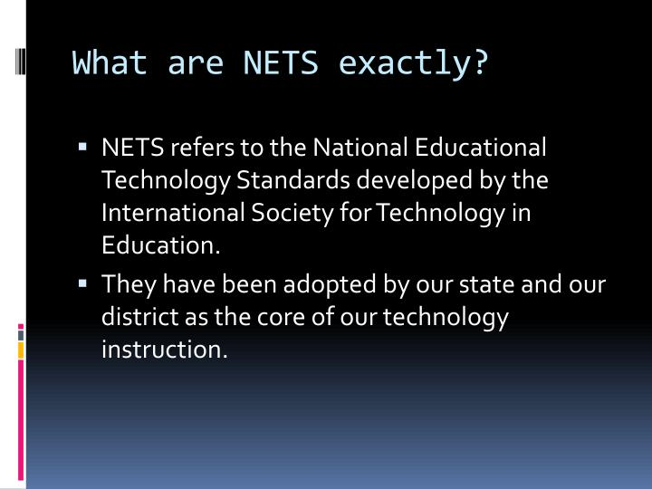What are NETS exactly?