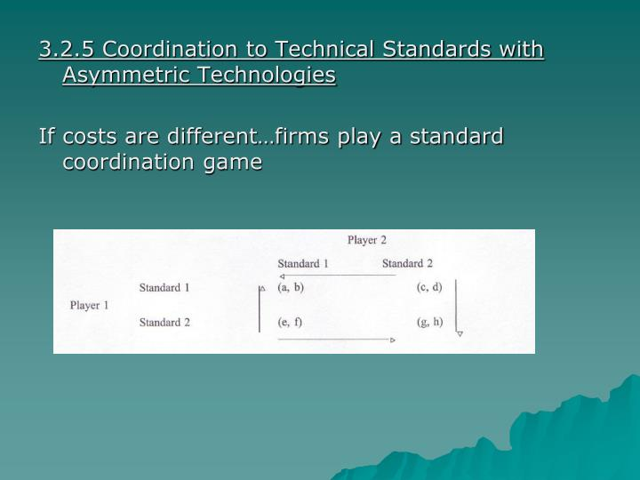 3.2.5 Coordination to Technical Standards with Asymmetric Technologies