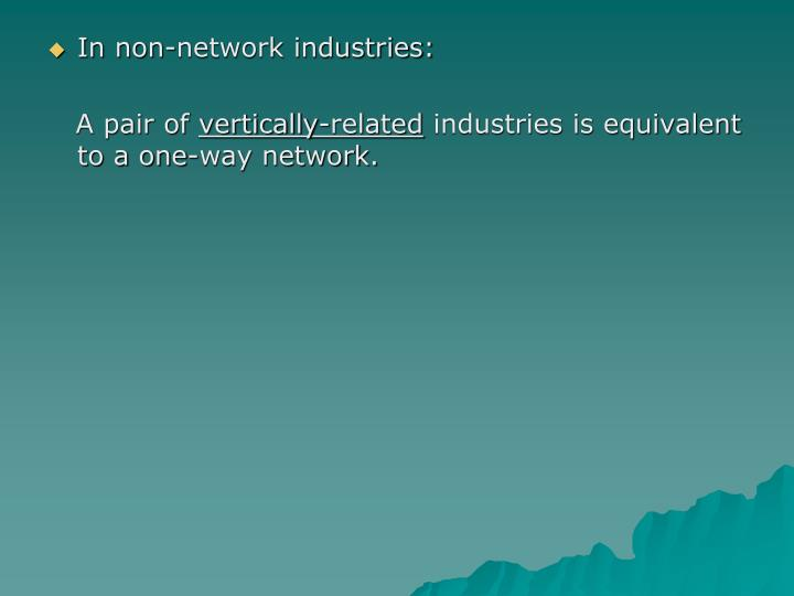 In non-network industries: