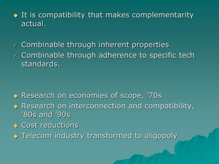 It is compatibility that makes complementarity actual.
