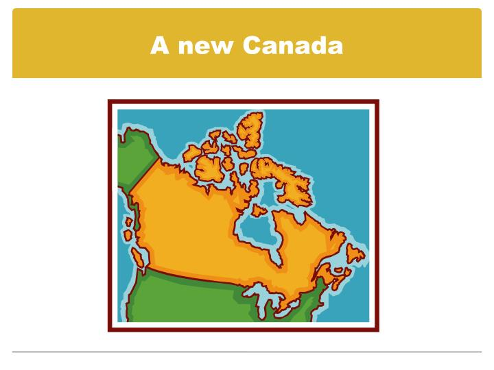 A new Canada
