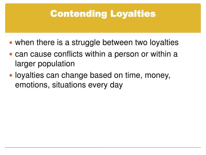 Contending Loyalties