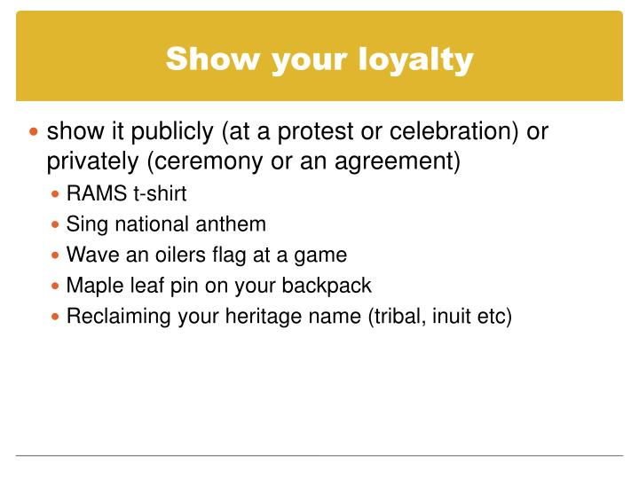 Show your loyalty