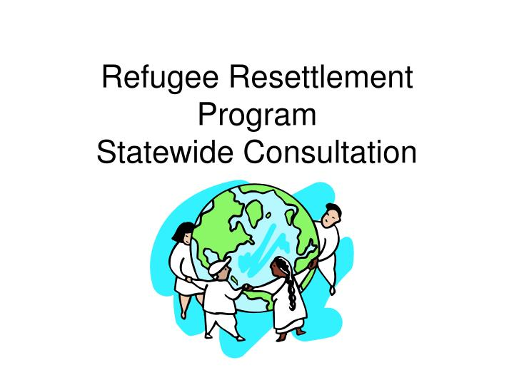 refugee resettlement program statewide consultation