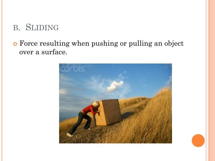 b.  Sliding