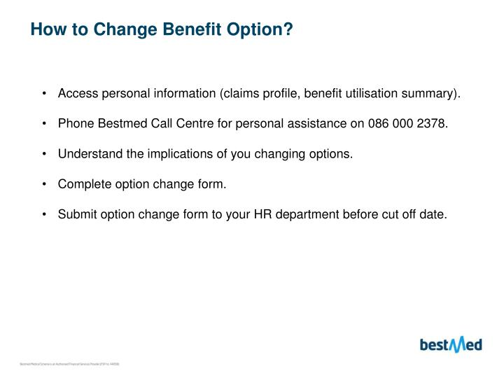 How to Change Benefit Option?