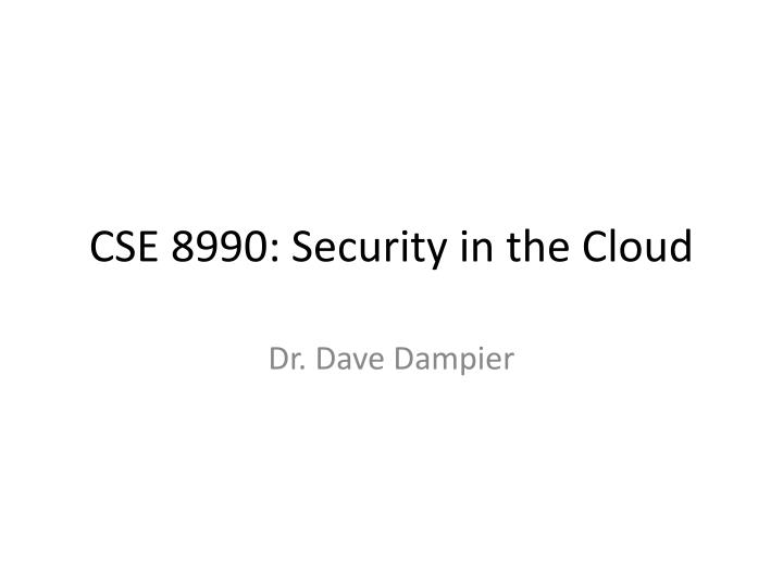 Cse 8990 security in the cloud