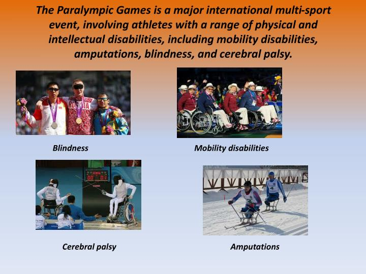 The Paralympic Games is a major international multi-sport event