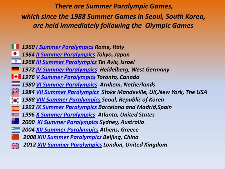 There are Summer Paralympic Games,