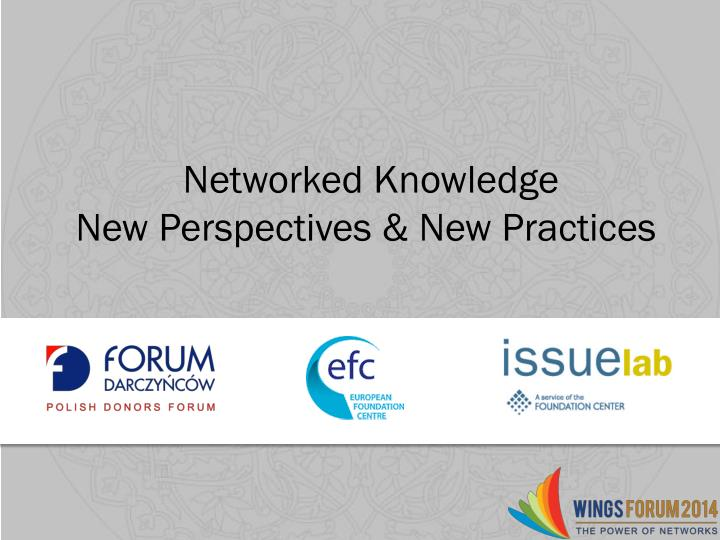 networked knowledge new perspectives new practices