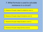 7 what formula is used to calculate resistance in a circuit