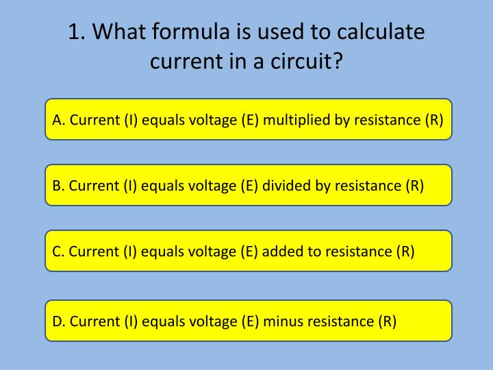 1. What formula is used to calculate