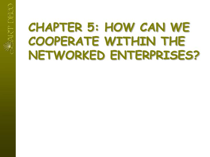 Chapter 5 how can we cooperate within the networked enterprises