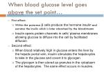 when blood glucose level goes above the set point