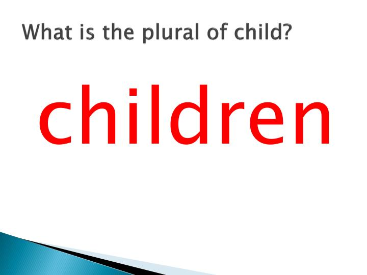 What is the plural of child?