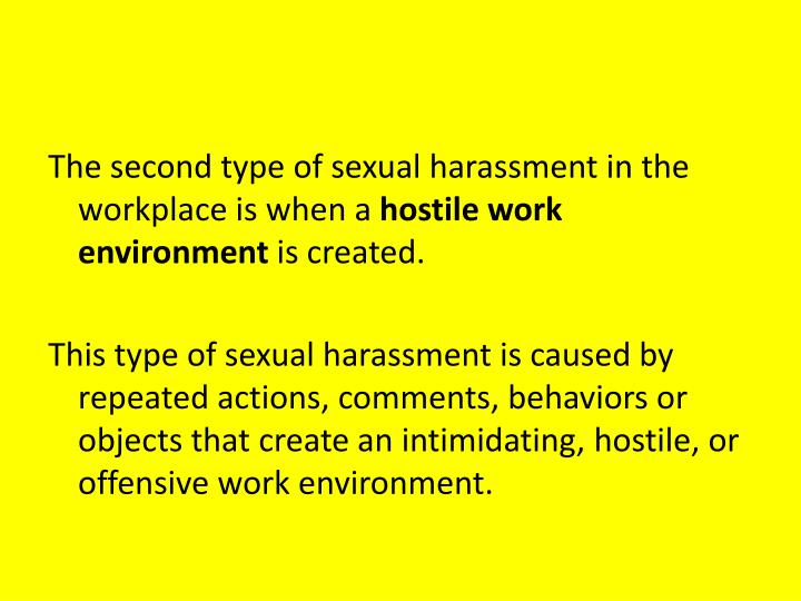 The second type of sexual harassment in the workplace is when a