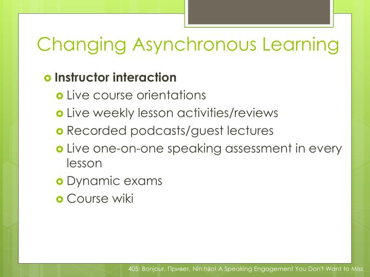 Changing Asynchronous Learning