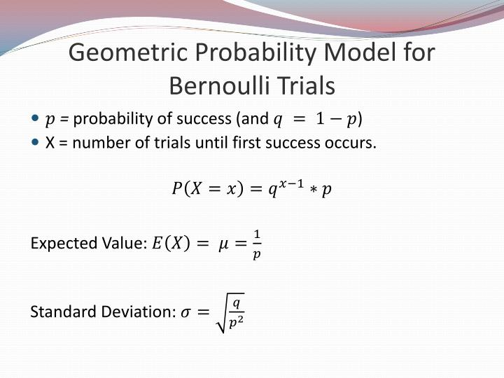 Geometric Probability Model for Bernoulli Trials