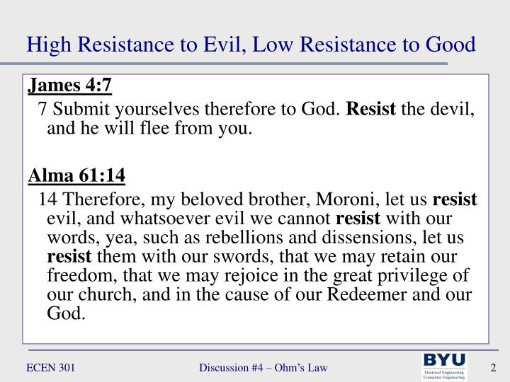 High resistance to evil low resistance to good