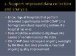 1 support improved data collection and analysis