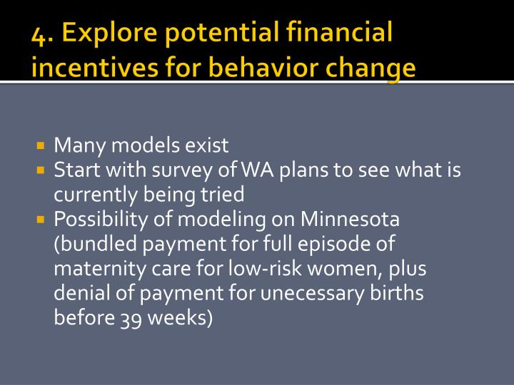 4. Explore potential financial incentives for behavior change