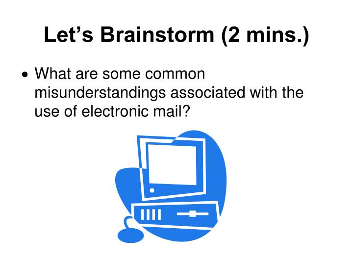 Let's Brainstorm (2 mins.)
