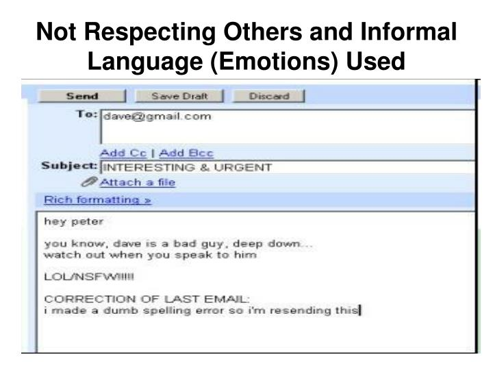 Not Respecting Others and Informal Language (Emotions) Used