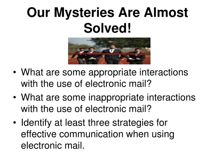 Our Mysteries Are Almost Solved!