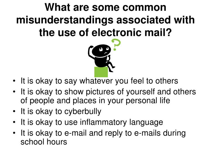 What are some common misunderstandings associated with the use of electronic mail?