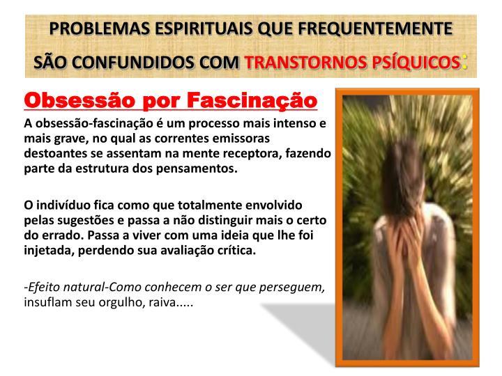 PROBLEMAS ESPIRITUAIS QUE FREQUENTEMENTE SÃO CONFUNDIDOS COM