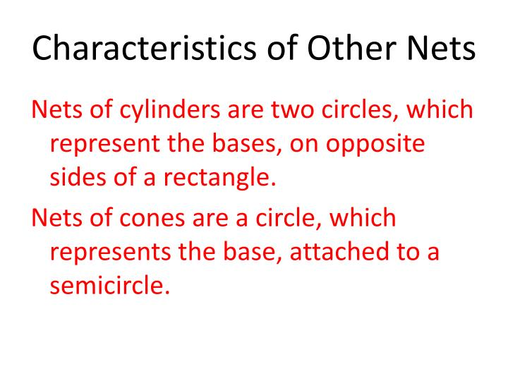 Characteristics of Other Nets