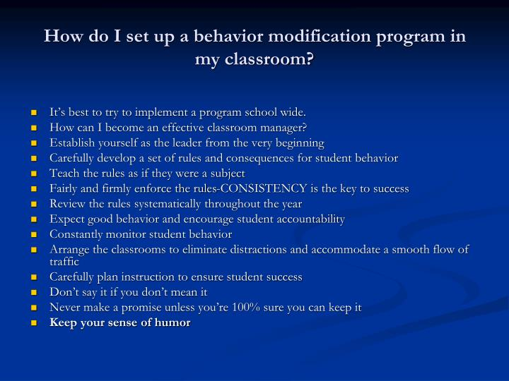 How do I set up a behavior modification program in my classroom?