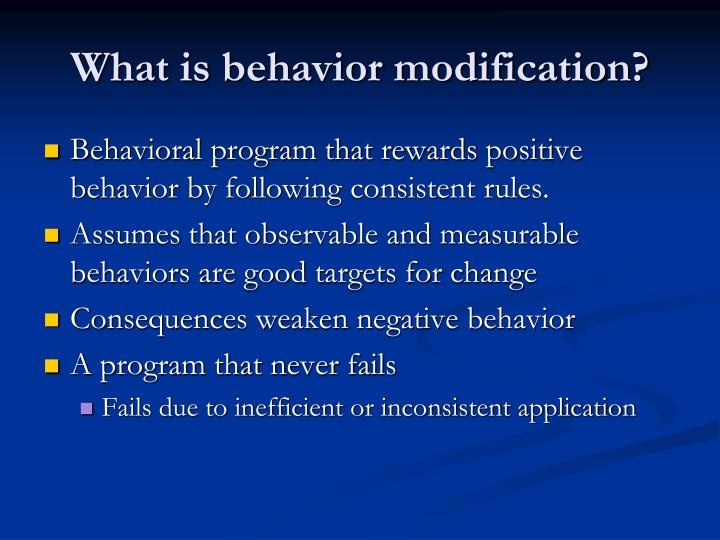 What is behavior modification