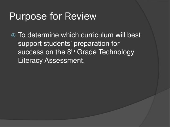 Purpose for Review