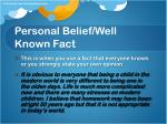 personal belief well known fact