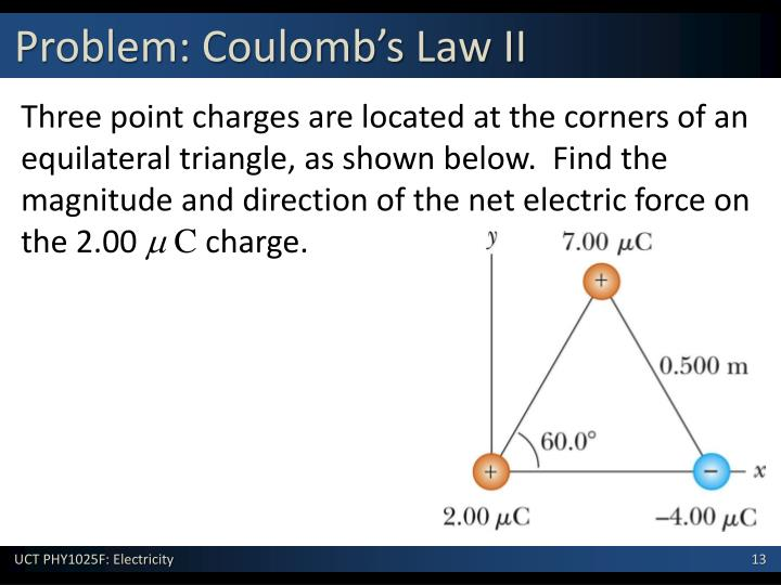 Three point charges are located at the corners of an equilateral triangle, as shown below