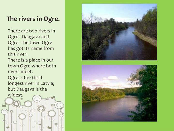 The rivers in Ogre.