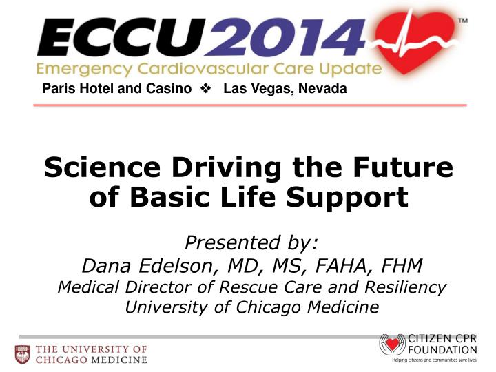 science driving the future of basic life support