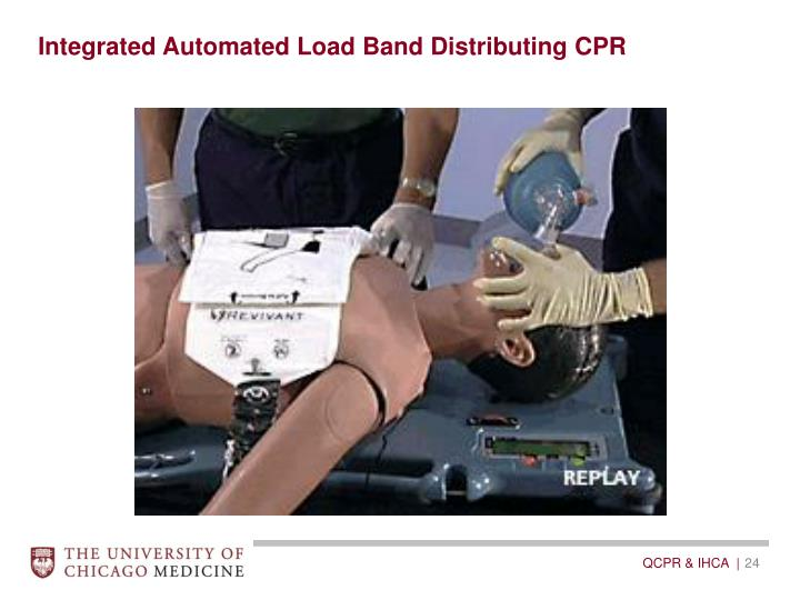 Integrated Automated Load Band Distributing CPR