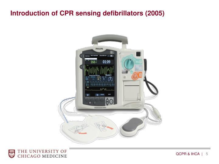 Introduction of CPR sensing defibrillators (2005)