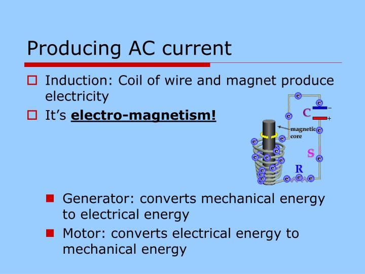 Producing AC current