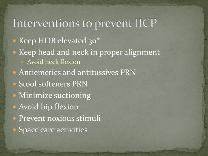 Interventions to prevent IICP