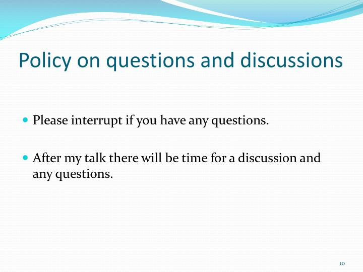 Policy on questions and discussions