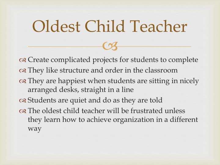 Oldest Child Teacher