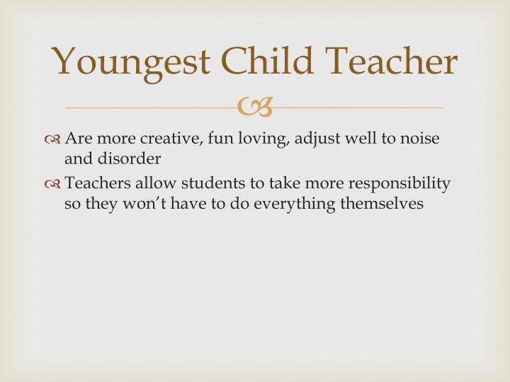 Youngest Child Teacher