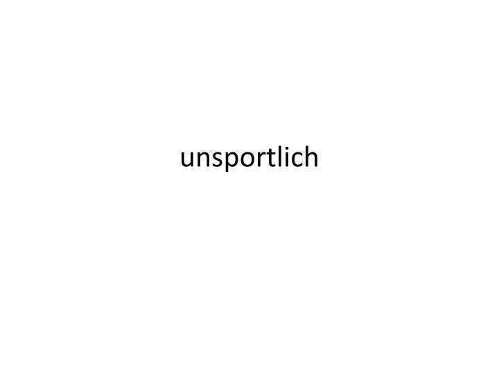 unsportlich