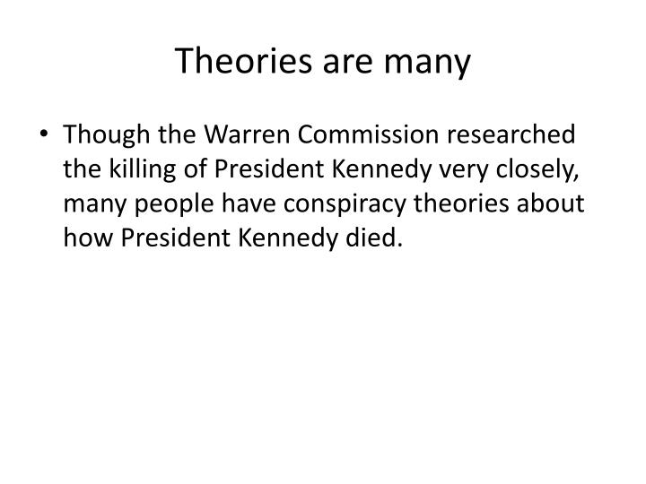 Theories are many