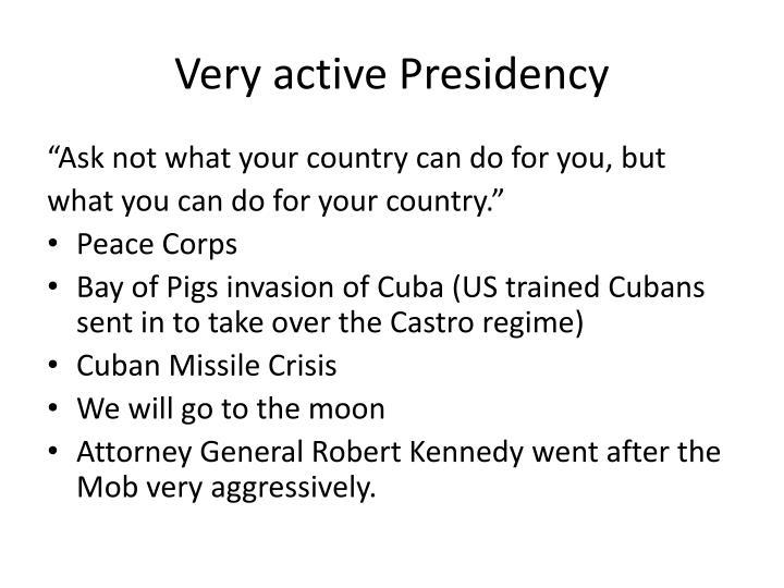Very active Presidency
