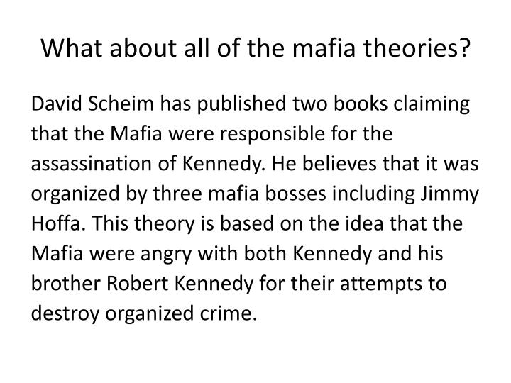 What about all of the mafia theories?