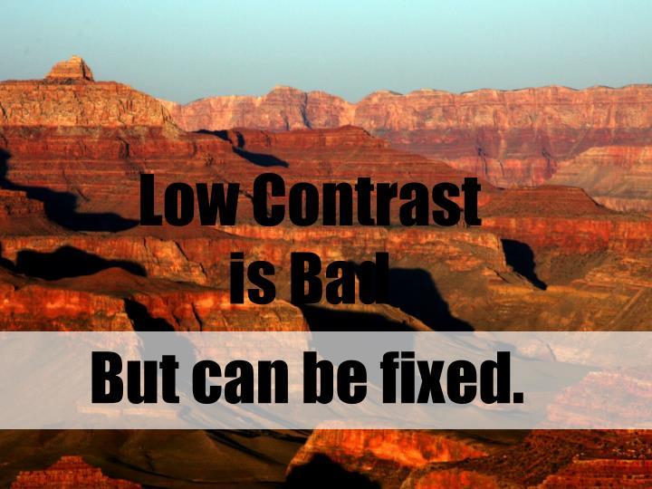 Low Contrast